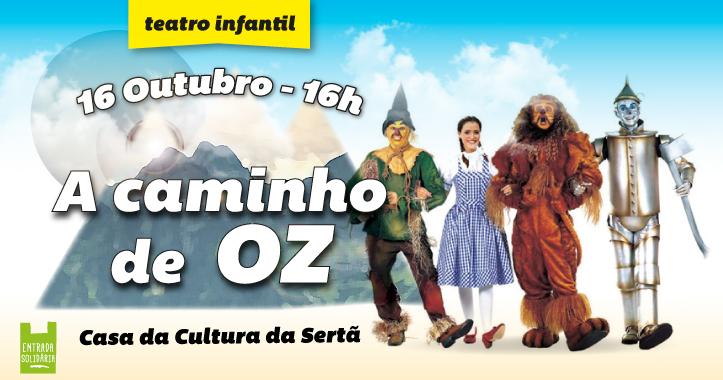 """SERTÃ – Cultura Solidária  Teatro: """"A Caminho de Oz"""""""